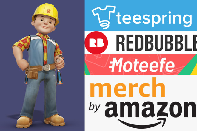 I will assist you to build your t shirt store in redbubble, teespring or merch