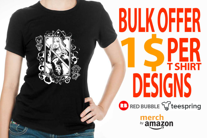 I will provide bulk t shirt designs for merch, teespring and redbubble