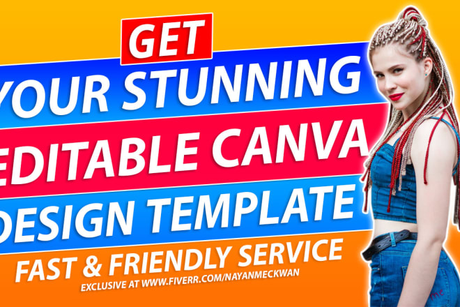 I will do any design editable templates in canva