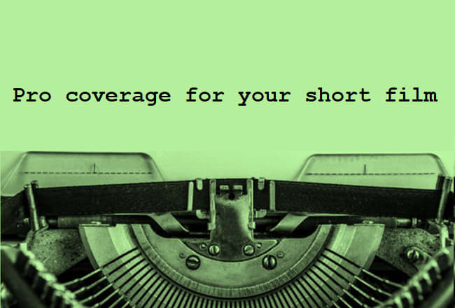 I will provide coverage and feedback on your short film script